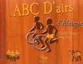 Claudie Chapgier et Serge Folie - ABC D'airs d'Afrique - Partitions, chansons, comptines, poésies....