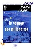 Bruno-Jean Villard - Le voyage des millénaires. 1 CD audio