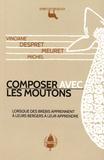 Vinciane Despret et Michel Meuret - Composer avec les moutons - Lorsque des brebis apprennent à leurs bergers à leur apprendre.