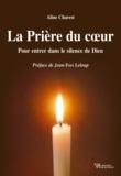 Aline Charest - La prière du coeur - Pour entrer dans le silence de Dieu.