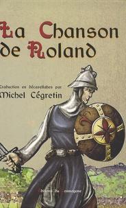 Anonyme et Michel Cégretin - La Chanson de Roland.