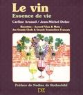Carline Arnaud et Jean-Michel Deluc - Le vin - Essence de vie.