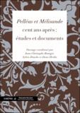 Jean-Christophe Branger et Sylvie Douche - « Pelléas et Mélisande » cent ans après - Etudes et documents.