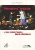 Cyril Vettorato - Un monde où l'on clashe - La joute verbale d'insultes dans la culture de rue.
