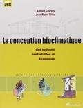 Jean-Pierre Oliva et Samuel Courgey - La conception bioclimatique - Des maisons économes et confortables en neuf et en réhabilitation.