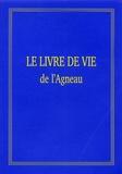 Anonyme - Le livre de vie de l'Agneau - L'arche de la nouvelle alliance de Dieu avec les hommes.