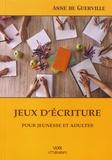 Anne de Guerville - Jeux d'écriture pour jeunesse et adultes.