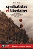Théo Rival - Syndicalistes et libertaires - Une histoire de l'Union des travailleurs communistes libertaires (1974-1991).