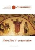 Communio - Communio N° 621, janvier-févr : Notre père V - en tentation.