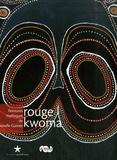 Maxime Rovere et Magali Mélandri - Rouge kwoma - Peintures mythiques de Nouvelle-Guinée.
