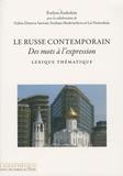 Evelyne Enderlein et Galina Dimova-Sarwari - Le russe contemporain - Des mots à l'expression, Lexique thématique.