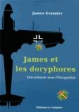 James Gressier - James et les doryphores - Une enfance sous l'Occupation.