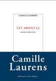 Cet absent-là / Camille Laurens | Laurens, Camille (1957-....)