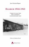 Jens-Christian Wagner - Ellrich 1944-1945 - Un camp de la mort lente dans la nébuleuse nazie.
