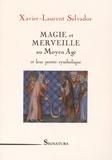 Xavier-Laurent Salvador - Magie et merveille au Moyen Age et leur portée symbolique.