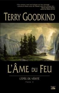 Terry Goodkind - L'Epée de Vérité Tome 5 : L'Ame du feu.