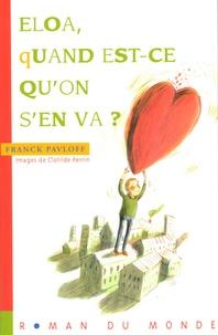 Franck Pavloff - Eloa, quand est-ce qu'on s'en va ?.