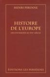 Henri Pirenne - Histoire de l'Europe - Des invasions au XVIe siècle.