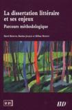 Hervé Bismuth et Martine Jacques - La dissertation littéraire et ses enjeux - Parcours méthodologique.
