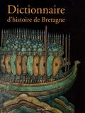 Jean-Christophe Cassard et Alain Croix - Dictionnaire d'histoire de Bretagne.