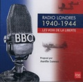 Aurélie Luneau - Radio Londres 1940-1944 : les voix de la liberté. 1 CD audio