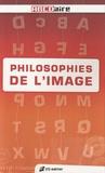 Franck Robert et Antoine Grandjean - Philosophies de l'image - Lexique critique de l'image dans tous ses états.