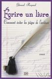 Gérard Raynal - Ecrire un livre - Comment éviter les pièges de l'écriture.