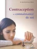 Bartholomeus Maris - Contraception et connaissance de soi - Avantages et inconvénients des diverses méthodes contraceptives.