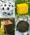 Artistes de nature : pratiquer le land art au fil des saisons / par Marc Pouyet   Pouyet, Marc. Auteur