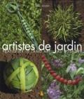 Artistes de jardin : pratiquer le land art au potager / par Marc Pouyet   Pouyet, Marc. Auteur