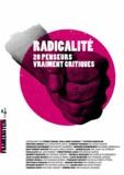 Cédric Biagini et Guillaume Carnino - Radicalité - 20 penseurs vraiment critiques.