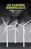 José Ardillo - Les illusions renouvelables - Energie et pouvoir : une histoire.