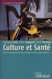 Françoise Liot et Chloé Langeard - Culture et santé - Vers un changement des pratiques et des organisations ?.