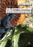 Jacques Trescases - Les 33 médaillons hermétiques du portail central de Notre-Dame de Paris.