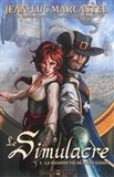 Jean-Luc Marcastel - Le simulacre Tome 1 : La seconde vie de d'Artagnan.