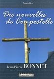Jean-Pierre Bonnet - Des nouvelles de Compostelle.