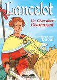 Stéphane Duval - Lancelot, un chevalier charmant.