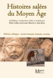 Marie Cailly et Jean-Louis Marteil - Histoires salées du Moyen Age - Edition ancien français, français, occitan.