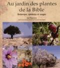 Jean Paquereau - Au jardin des plantes de la Bible - Botanique, symboles et usages.