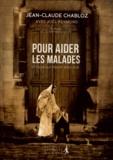 Jean-Claude Chabloz - Pour aider les malades et ceux qui prient avec eux.