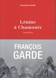François Garde - Lénine à Chamonix.