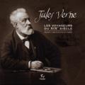 Jules Verne - Les explorateurs du XIXe siècle.