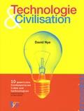 Technologie & Civilisation / David Nye   Nye, David Edwin (1946-....). Auteur