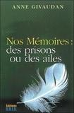 Anne Givaudan - Nos Mémoires : des prisons ou des ailes.