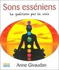 Anne Givaudan - Sons esséniens - La guérison par la voix. 1 CD audio