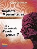 Anne Givaudan - Implants & parasitages - Mode d'emploi.