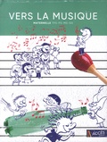 Léa Schneider - Vers la musique maternelle - Avec complément CD. 6 CD audio