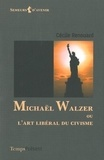 Cécile Renouard - Michaël Walzer ou l'art libéral du civisme.