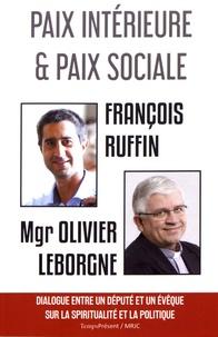 François Ruffin et Olivier Leborgne - Paix intérieure et paix sociale - Dialogue entre un député et un évêque sur la spiritualité et la politique.