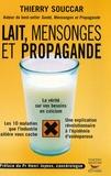Lait, mensonges et propagande / Thierry Souccar   Souccar, Thierry